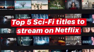 top 5 sci-fi titles on netflix july